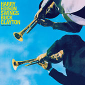 Play & Download Harry Edison Swings Buck Clayton (And Viceversa) [Bonus Track Version] by Buck Clayton | Napster
