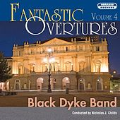 Fantastic Overtures, Vol. 4 by Black Dyke Band