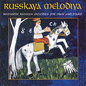 Russkaya Melodiya: Romantic Russian Melodies for Oboe and Piano by Larry Sitsky