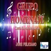 Play & Download Canta Las Canciones De Jose Feliciano by Grupo Homenaje | Napster