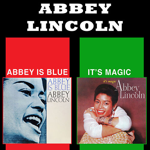 Abbey Is Blue + It's Magic (Bonus Track Version) by Abbey Lincoln