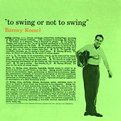 Play & Download To Swing or Not to Swing (Bonus Track Version) by Barney Kessel | Napster