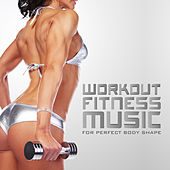 Play & Download Workout Fitness Music for Perfect Body Shape by Various Artists | Napster