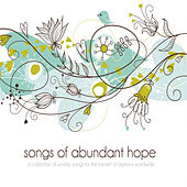 Play & Download Songs of Abundant Hope, Vol. 1 by Various Artists | Napster