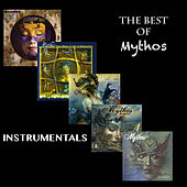 Play & Download The Best of Mythos Instrumentals by Mythos | Napster