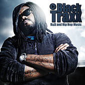 Play & Download Black Traxx - R&B and Hip Hop Music by Various Artists | Napster
