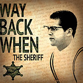 Play & Download Way Back When by Sheriff | Napster