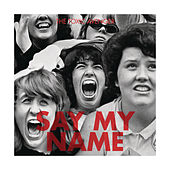 Play & Download Say My Name by The Toxic Avenger | Napster