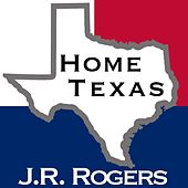 Play & Download Home Texas by J.R. | Napster