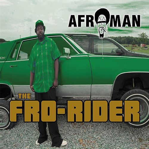 Play & Download The Frorider by Afroman | Napster