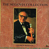 Play & Download The Segovia Collection by Andres Segovia | Napster