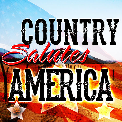 Country Salutes America by Various Artists