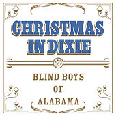Play & Download Christmas in Dixie by The Blind Boys Of Alabama | Napster