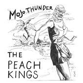 Mojo Thunder EP by The Peach Kings
