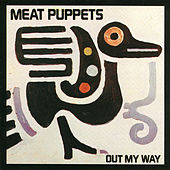 Play & Download Out My Way by Meat Puppets | Napster