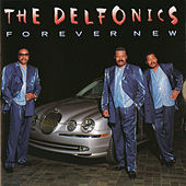 Forever New by The Delfonics