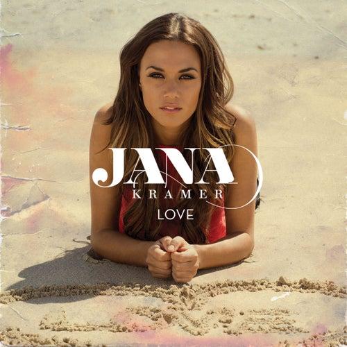 Play & Download Love by Jana Kramer | Napster