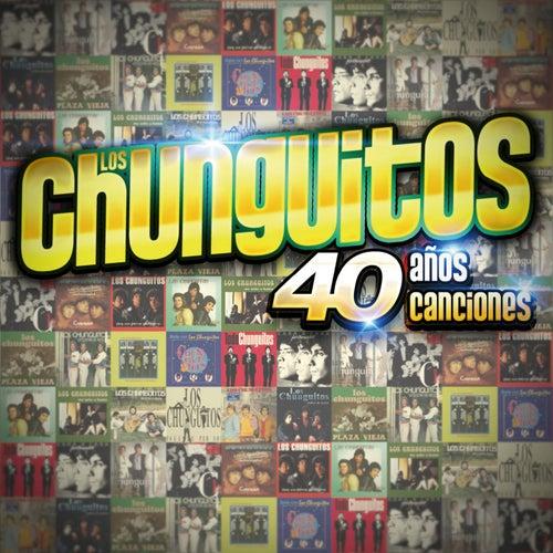 Play & Download 40 Años - 40 Canciones by Los Chunguitos | Napster