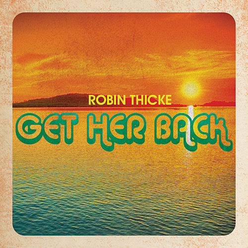 Play & Download Get Her Back by Robin Thicke | Napster