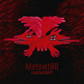 Play & Download Karjajuht by Metsatöll | Napster