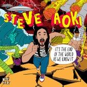 It's The End Of The World As We Know It EP by Steve Aoki