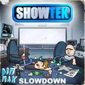 Play & Download Slow Down [Mixdown Edit] by Showtek | Napster