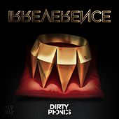 Play & Download Irreverence [Special Edition] by Dirtyphonics | Napster