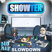 Play & Download Slow Down [Original Clean] by Showtek | Napster