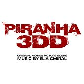 Piranha 3DD (Original Motion Picture Score) by Elia Cmiral
