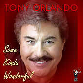 Some Kinda Wonderful by Tony Orlando