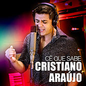 Play & Download Cê Que Sabe by Cristiano Araújo | Napster