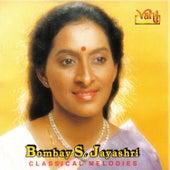 Play & Download Bombay S. Jayashri - Classical Melodies by Bombay S. Jayashri | Napster