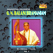 G. N. Balasubramaniam - Classical Vocal, Vol. 1 by G.N Balasubramaniam