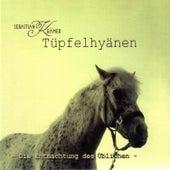 Play & Download Tüpfelhyänen - Die Entmachtung des Üblichen by Sebastian Krämer | Napster