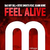 Feel Alive (feat. Seann Bowe) by Bad Boy Bill