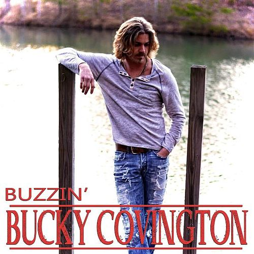 Buzzin' by Bucky Covington