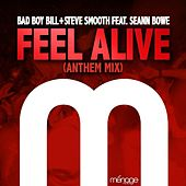 Play & Download Feel Alive (Anthem Mix) [feat. Seann Bowe] by Bad Boy Bill | Napster