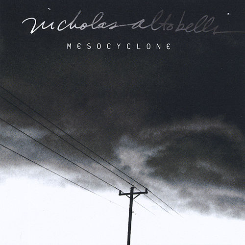 Mesocyclone by Nicholas Altobelli
