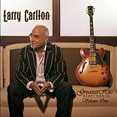 Greatest Hits Re-Recorded, Vol. 1 by Larry Carlton