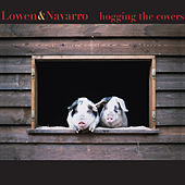 Play & Download Hogging the Covers by Lowen & Navarro | Napster