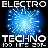 Electro Techno 100 Hits 2014 by Various Artists
