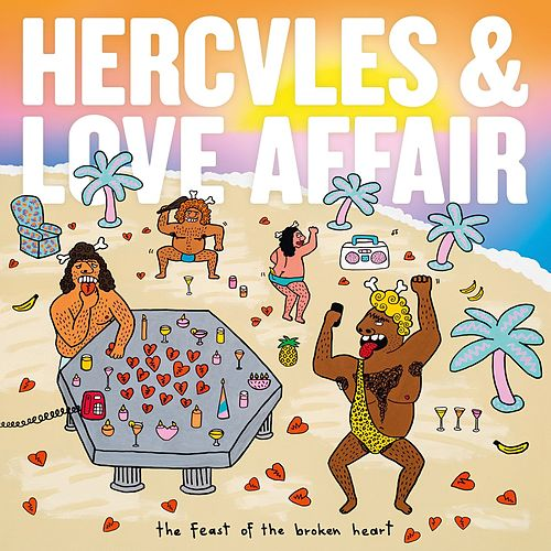 The Feast Of The Broken Heart by Hercules And Love Affair