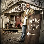 Play & Download Kuntry Livin' by Big Smo | Napster
