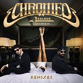 Jealous (Remixes) by Chromeo