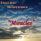 Miracles by Engelbert Humperdinck
