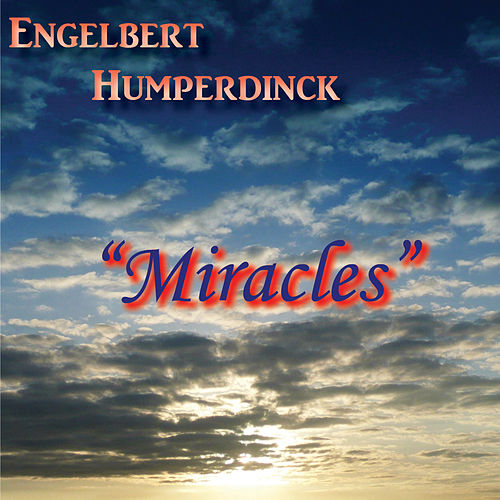 Play & Download Miracles by Engelbert Humperdinck | Napster