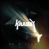 Play & Download Be A Light by Kraddy | Napster
