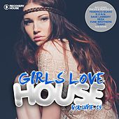 Play & Download Girls Love House - House Collection, Vol. 19 by Various Artists | Napster