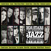 Play & Download Nos stars célèbrent le Jazz à Montréal by Various Artists | Napster