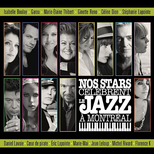 Play & Download Nos stars célèbrent le Jazz à Montréal by Various Artists | Napster